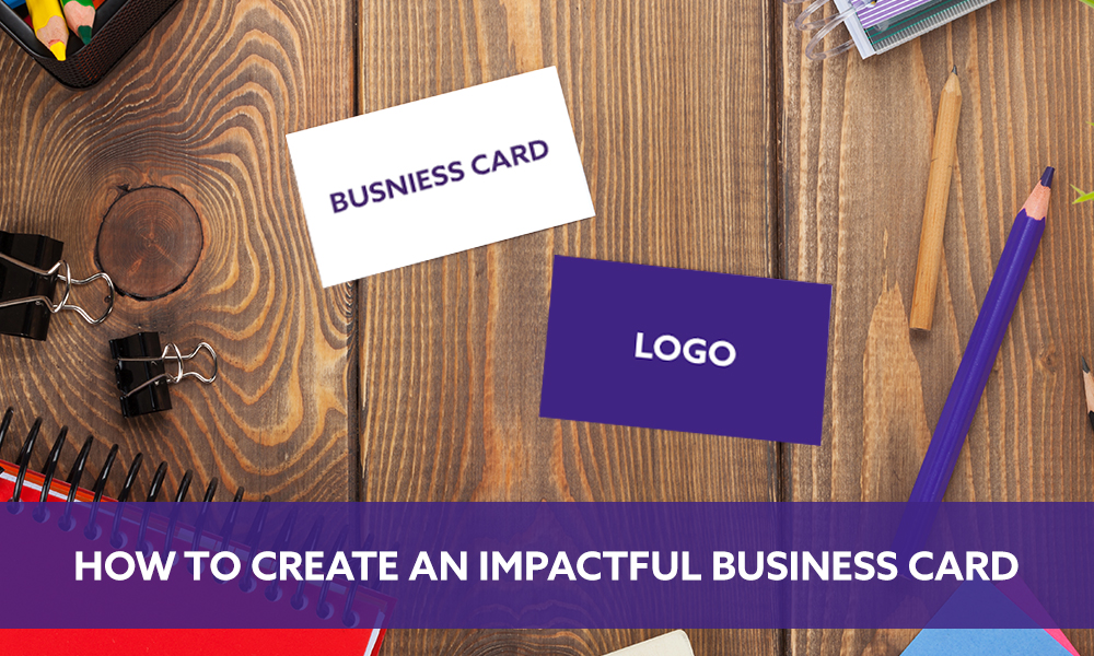 6 Tips for how to Design a Business Card